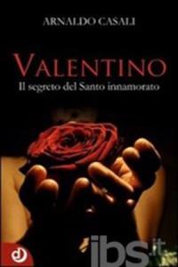 Valentino. Il segreto del Santo innamorato